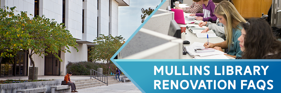 Mullins Library Renovation FAQs