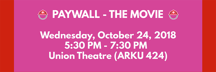 Paywall: The Business of Scholarship from 5:30-7:30 p.m. Wednesday, Oct. 24, in the Arkansas Union Theatre (ARKU 424)