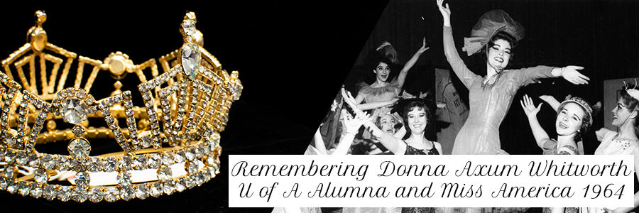 Remembering Donna Axum --UofA Alumna and Miss America, 1964