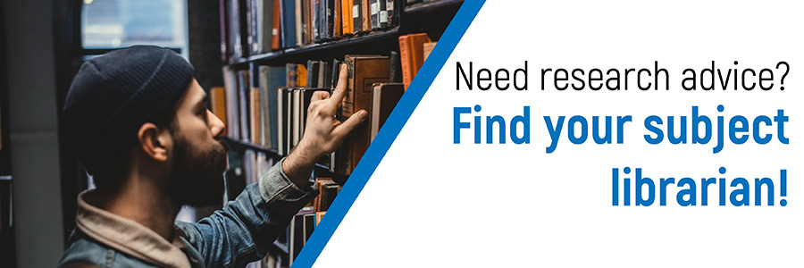 Need research advice? Find your subject librarian!