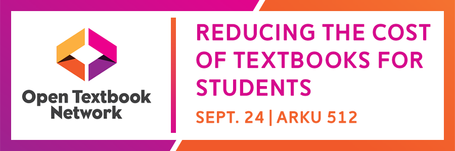Open Textbook Network | Reducing the Cost of Textbooks for Students | September 24, ARKU 512