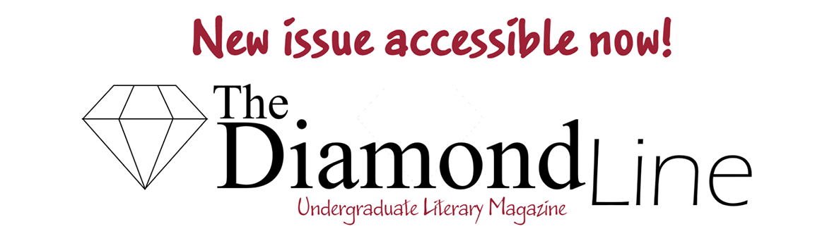 New issue accessible now! The Diamond Line Undergraduate Literary Magazine